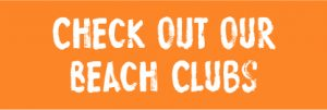 Check Out our Beach Clubs